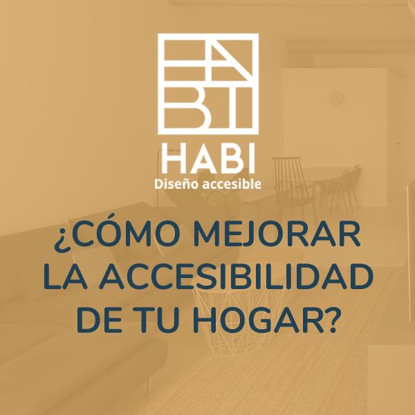 ¿Cómo mejorar la accesibilidad de tu hogar?