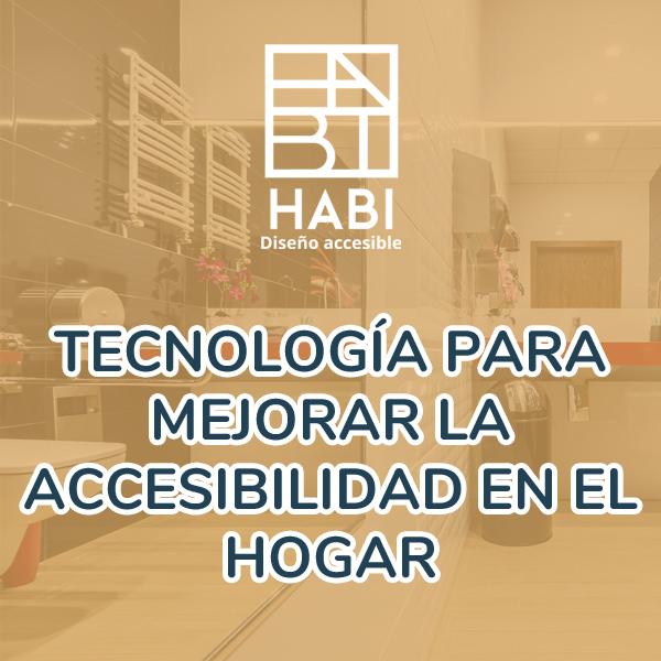 Tecnología para mejorar la accesibilidad en el hogar