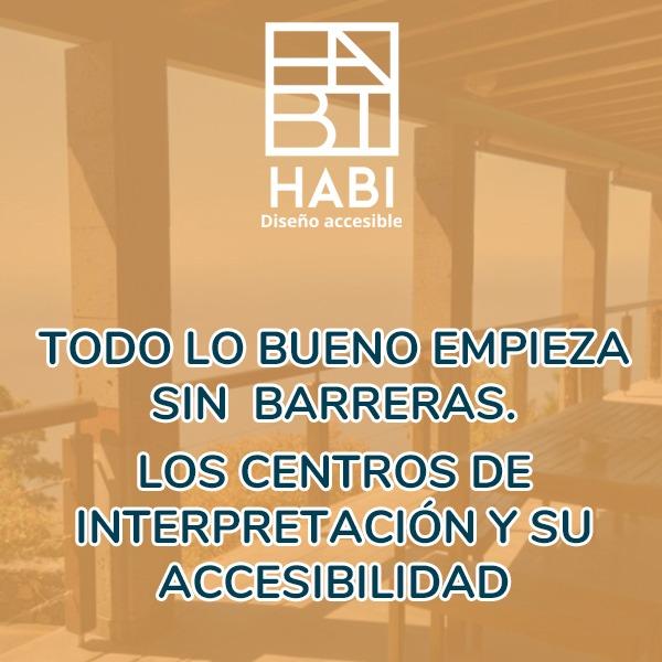 Todo lo bueno empieza sin barreras. Los centros de interpretación y su accesibilidad